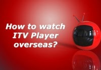 how to watch itv player overseas